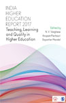 India Higher Education Report 2017: Teaching, Learning and Quality in Higher Education