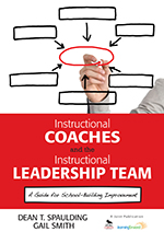 Instructional Coaches and the Instructional Leadership Team: A Guide for School-Building Improvement