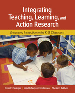 Integrating Teaching, Learning, and Action Research: Enhancing Instruction in the K–12 Classroom