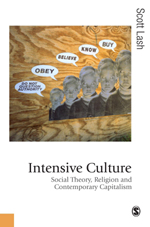 Intensive Culture: Social Theory, Religion and Contemporary Capitalism
