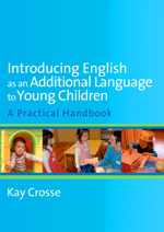 Introducing English as an Additional Language to Young Children: A Practical Handbook