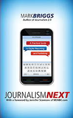 """Journalism<span class=""""hi-italic"""">Next</span>: A Practical Guide to Digital Reporting and Publishing"""