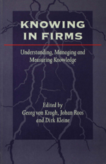 Knowing in Firms: Understanding, Managing and Measuring Knowledge