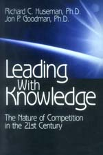 Leading with Knowledge: The Nature of Competition in the 21st Century