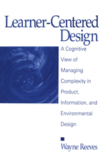 Learner-Centered Design: A Cognitive View of Managing Complexity in Product, Information, and Environmental Design