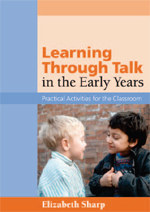 Learning Through Talk in the Early Years: Practical Activities for the Classroom