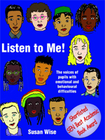 Listen to Me!: The Voices of Pupils with Emotional and Behavioural Difficulties (EBD)