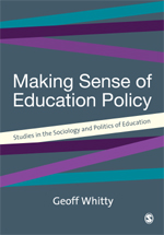 Making Sense of Education Policy: Studies in the Sociology and Politics of Education