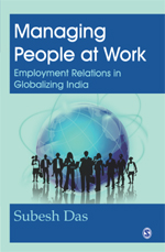 Managing People at Work: Employment Relations in Globalizing India