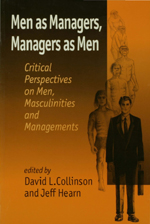 Men as Managers, Managers as Men: Critical Perspectives on Men, Masculinities and Managements
