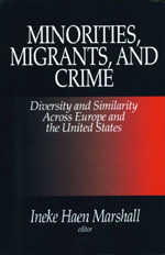 Minorities, Migrants, and Crime: Diversity and Similarity Across Europe and the United States