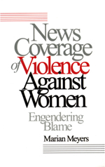 """News Coverage <span class=""""hi-italic"""">of</span> Violence against Women: Engendering Blame"""
