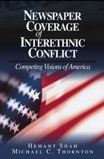 """Newspaper Coverage <span class=""""hi-italic"""">of</span> Interethnic Conflict: Competing Visions of America"""