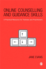 Online Counselling and Guidance Skills: A Resource for Trainees and Practitioners