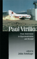 Paul Virilio: From Modernism to Hypermodernism and Beyond