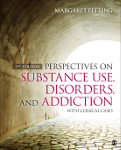 Perspectives on Substance Use, Disorders, and Addiction: With Clinical Cases