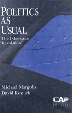 """Politics as Usual: The Cyberspace """"Revolution"""""""