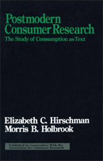 Postmodern Consumer Research: The Study of Consumption as Text