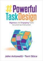 Powerful Task Design: Rigorous and Engaging Tasks to Level Up Instruction