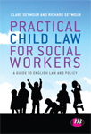 Practical Child Law for Social Workers: A Guide to English Law and Policy