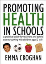 Promoting Health in Schools: A Practical Guide for Teachers and School Nurses Working with Children Aged 3 to 11