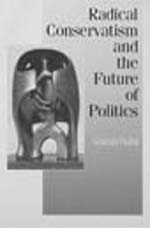 Radical Conservatism and the Future of Politics