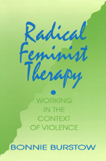 Radical Feminist Therapy: Working in the Context of Violence