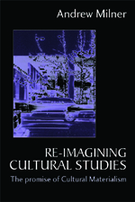 Re-Imagining Cultural Studies: The Promise of Cultural Materialism