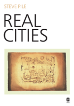 Real Cities: Modernity, Space and the Phantasmagorias of City Life