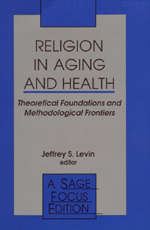 Religion in Aging and Health: Theoretical Foundations and Methodological Frontiers