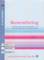 Remembering: Providing Support for Children Aged 7 to 13 Who Have Experienced Loss and Bereavement