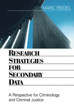 Research Strategies for Secondary Data: A Perspective for Criminology and Criminal Justice