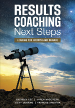 RESULTS Coaching Next Steps: Leading for Growth and Change