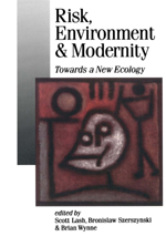 Risk, Environment and Modernity: Towards a New Ecology