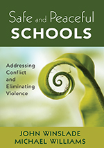 Safe and Peaceful Schools: Addressing Conflict and Eliminating Violence