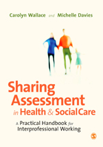 Sharing Assessment in Health and Social Care: A Practical Handbook for Interprofessional Working