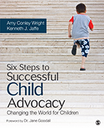 Six Steps to Successful Child Advocacy: Changing the World for Children