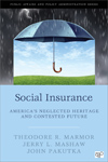 Social Insurance: America's Neglected Heritage and Contested Future
