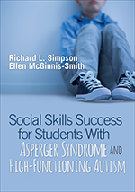 Social Skills Success for Students With Asperger Syndrome and High-Functioning Autism
