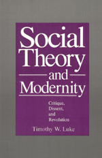 Social Theory and Modernity: Critique, Dissent, and Revolution
