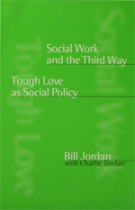 Social Work and the Third Way: Tough Love as Social Policy