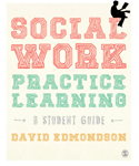 Social Work Practice Learning: A Student Guide