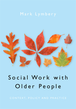 Social Work with Older People: Context, Policy and Practice