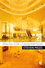 Spaces for Consumption: Pleasure and Placelessness in the Post-Industrial City