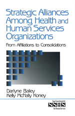 Strategic Alliances among Health and Human Services Organizations: From Affiliations to Consolidations