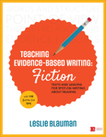 Teaching Evidence-Based Writing: Fiction: Texts and Lessons for Spot-On Writing About Reading