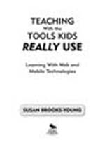 """Teaching with the Tools Kids <span class=""""hi-italic"""">Really</span> Use: Learning With Web and Mobile Technologies"""