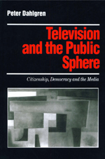 Television and the Public Sphere: Citizenship, Democracy and the Media