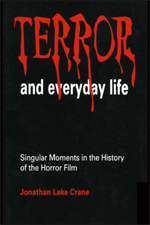 Terror and Everyday Life: Singular Moments in the History of the Horror Film