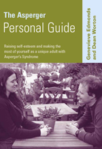 The Asperger Personal Guide: Raising Self-Esteem and Making the Most of Yourself as an Adult with Asperger's Syndrome